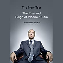 The New Tsar: The Rise and Reign of Vladimir Putin Audiobook by Steven Lee Myers Narrated by Rene Ruiz