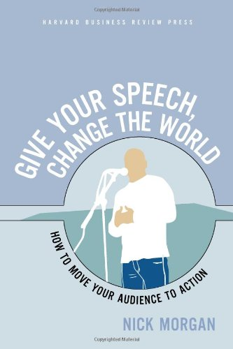 Give Your Speech, Change the World: How To Move Your...