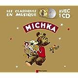 Michka (1CD audio) (Les classiques en musique)