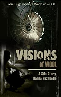 (FREE on 6/28) Visions Of Wool, A Silo Story by Hanna Elizabeth - http://eBooksHabit.com