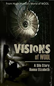VISIONS of WOOL, A Silo Story