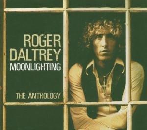 ROGER DALTREY - Moonlighting/Anthology - Zortam Music
