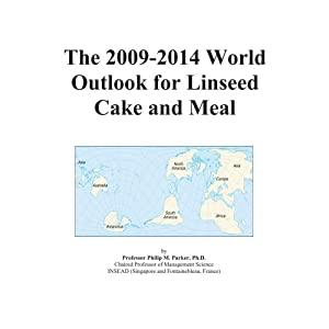 The 2009-2014 Outlook for Linseed Cake and Meal in Greater China Icon Group International