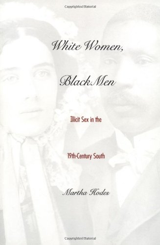 White Women, Black Men: Illicit Sex in the...