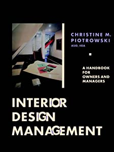 Interior Design Management: A Handbook For Owners and Managers (Architecture) by John Wiley & Sons