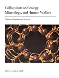 img - for (NAS Colloquium) Geology, Mineralogy, and Human Welfare book / textbook / text book
