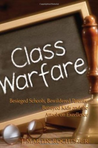 Class Warfare: Besieged Schools, Bewildered Parents,...