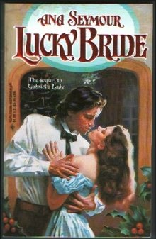 Lucky Bride (Sequel To Gabriel'S Lady) (Harlequin Historical), SEYMOUR
