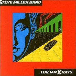 Steve Miller Band - Italian X-Rays - Zortam Music