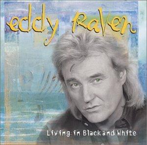 Eddy Raven - Living in Black and White - Zortam Music