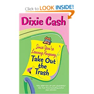 Since You're Leaving Anyway, Take Out the Trash Dixie Cash