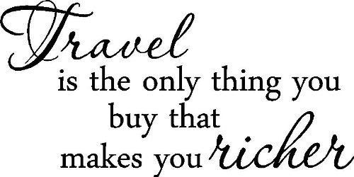 Travel Is The Only Thing You Buy That Makes You Richer Home Vinyl Wall Decals Quotes Sayings Words Art Decor Lettering Vinyl Wall Art Inspirational Uplifting front-342358