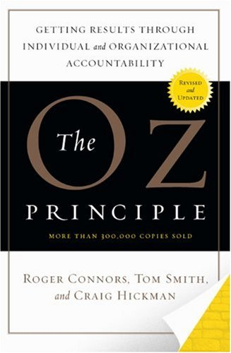 Image for The Oz Principle: Getting Results through Individual and Organizational Accountability