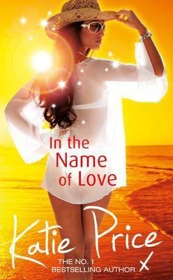 [(In the Name of Love)] [By (author) Katie Price] published on (April, 2013)