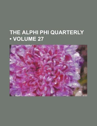 The Alphi Phi Quarterly (Volume 27)