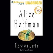 Here on Earth | [Alice Hoffman]