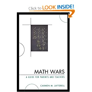 Math Wars: A Guide for Parents and Teachers Carmen Latterell