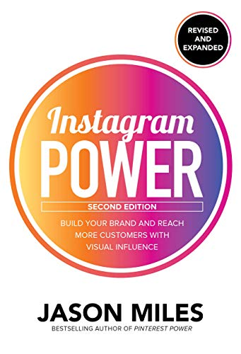 Instagram Power, Second Edition Build Your Brand and Reach More Customers with Visual Influence [Miles, Jason] (Tapa Blanda)