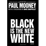 Black Is the New Whiteby Paul Mooney