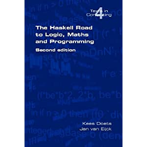 The Haskell Road to Logic, Maths and Programming. Second Edition