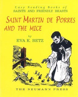 Saint Martin de Porres and the Mice, Eva K. Betz
