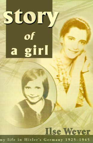 Story of a Girl: My Life in Hitler's Germany 1925-1945