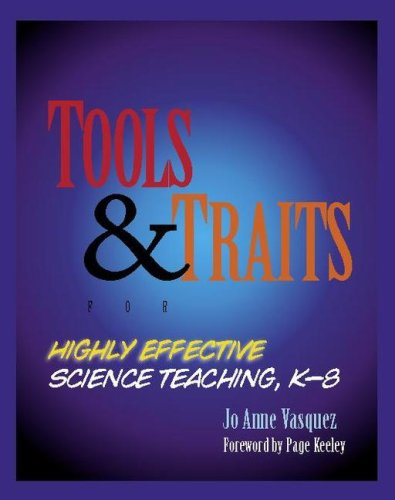 Tools and Traits for Highly Effective Science Teaching, K-8