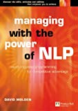 img - for Managing with the Power of NLP: A Powerful New Tool to Lead, Communicate and Innovate (Future Skills Series) book / textbook / text book