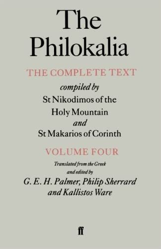 The Philokalia, Volume 4: The Complete Text; Compiled by St. Nikodimos of the Holy Mountain & St. Markarios of Corinth