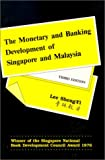 img - for The Monetary and Banking Development of Singapore and Malaysia book / textbook / text book