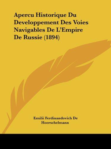 Apercu Historique Du Developpement Des Voies Navigables de L'Empire de Russie (1894)