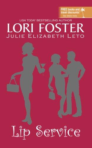 Lip Service: An Anthology (Decadent Escapes Promotion), Lori Foster; Julie Elizabeth Leto