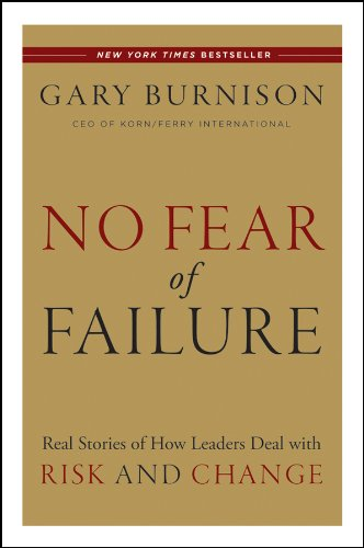 no-fear-of-failure-real-stories-of-how-leaders-deal-with-risk-and-change
