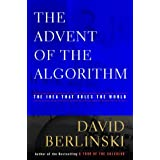 The Advent of  the Algorithm: The Idea that Rules the World ~ David Berlinski