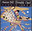 Asem Ni/Trouble Dat