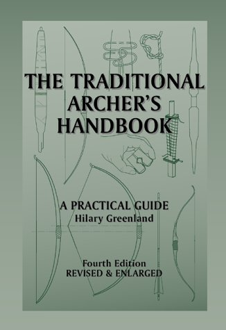 The Traditional Archers Handbook: A Practical Guide