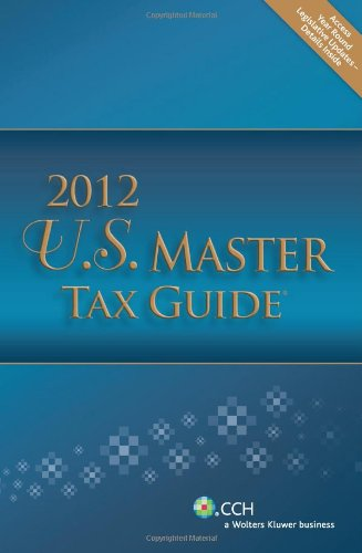 U.S. Master Tax Guide (2012) - Includes Top Federal Tax Issues For 2012 Cpe Course