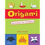 Origami Activities for Children: Two Volumes in Oneby Chiyo Araki