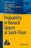 img - for Probability in Banach Spaces at Saint-Flour (Probability at Saint-Flour) (French and English Edition) book / textbook / text book