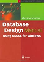 Database Design Manual: using MySQL for Windows