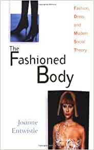 The Fashioned Body Fashion Dress And Social Theory Download