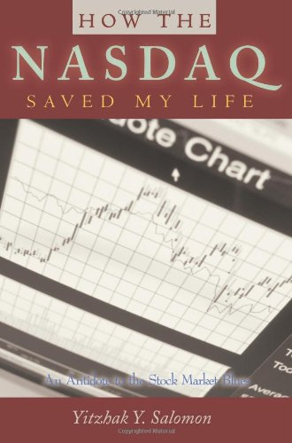 How the Nasdaq Saved My Life: An Antidote to the Stock Market Blues