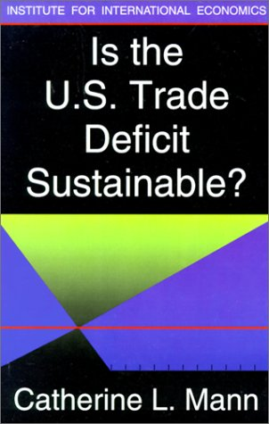 Is the US Trade Deficit Sustainable?, Catherine Mann