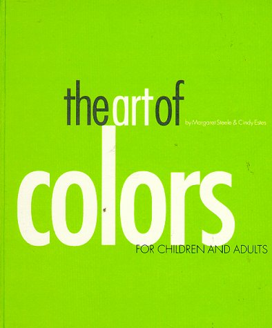 The Art of Colors: For Children and Adults