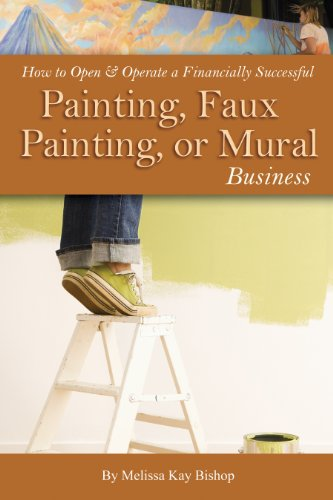 how-to-open-operate-a-financially-successful-painting-faux-painting-or-mural-business-how-to-open-an
