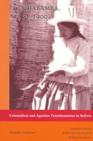 Cochabamba, 1550-1900: Colonialism and Agrarian...