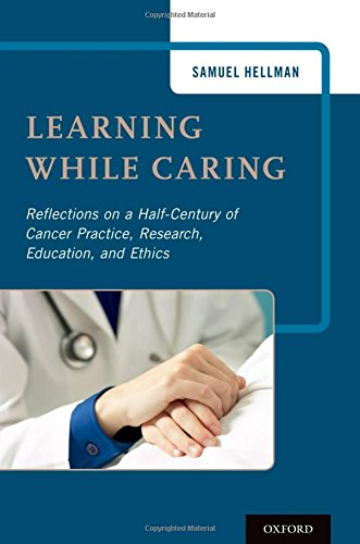 learning-while-caring-reflections-on-a-half-century-of-cancer-practice-research-education-and-ethics
