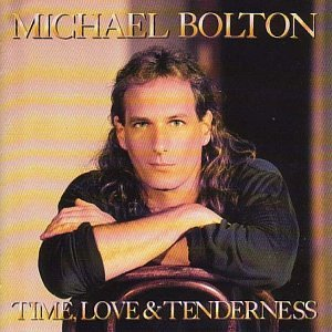 Michael Bolton - Time, Love, & Tenderness - Zortam Music