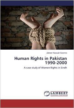 human rights case studies in pakistan Criminal justice reform in pakistan: a case study visiting professor in human rights, on the human rights implications of criminal justice system reform in pakistan.