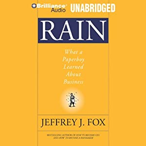 Rain: What a Paperboy Learned About Business | [Jeffrey J. Fox]